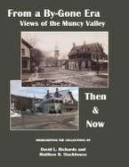 From a Bygone Era: Views of the Muncy Valley Then & Now